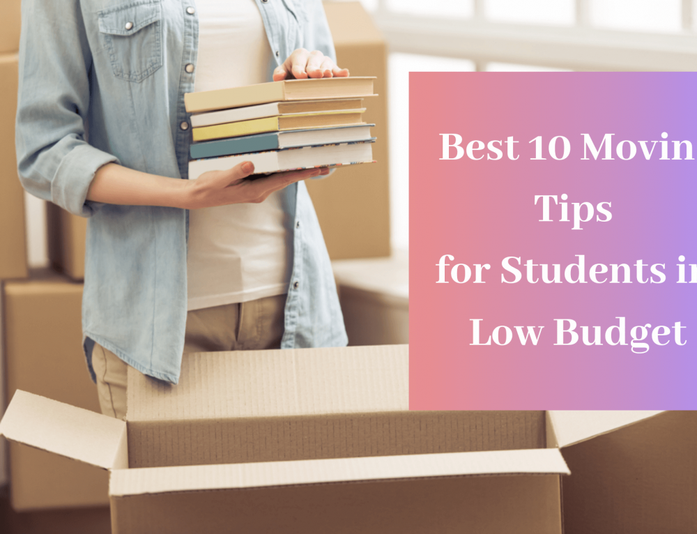 Best 10 Moving Tips for Students in Low Budget